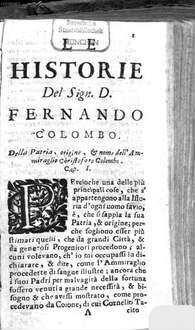 Historie del Signor D. Fernando Colombo, Nelle quali si ha particolare e vera relazione della virtu, e de'fatti dell'Ammiraglio D. Christoforo Colombo suo Padre, E dello scoprimento, ch'egli fece ...