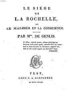 ˜Leœ siége de la Rochelle ou le malheur et la conscience