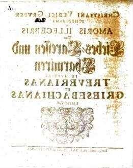 ˜Christiani Ulrici Grupenœ Schediasma de amoris illecebris, von Liebes-Caressen und Charmiren : in nuptias Treuerianas et Griesebachianas emissum
