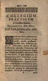 Francisci de Le Boe Sylvii Medicinae Practicae in Academia Lugduno-Batavâ Professoris Collegium Medico-Practicum dictatum 1660