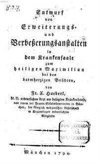 Entwurf von Verbesserungsanstalten in dem Krankensaale zum heiligen Maximilian bey den barmherzigen Brüdern