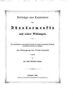 Beiträge zur Kenntniss des Dünndarmsafts und seiner Wirkungen : Der medicinischen Facultät Erlangen zur Erlangung der Venia docendi vorgelegt
