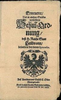Erneuerte ... Schulordnung deß H. Reichs Statt Heilbronn besonders bey deren Gymnasio