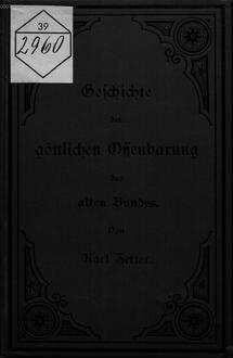 Geschichte der göttlichen Offenbarung des alten Bundes : Zum Gebrauche an Untergymnasien von Karl Zetter