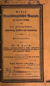 Neues staatsbürgerliches Magazin mit besonderer Rücksicht auf die Herzogthümer Schleswig, Holstein und Lauenburg. 1, 1. 1832