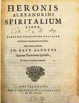 Heronis Alexandrini Spiritalium [!] Liber