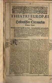 [Theatrum Europaeum, oder außführliche und warhafftige Beschreibung aller und jeder denckwürdiger Geschichten, so sich hin und wieder in der Welt, fürnämlich aber in Europa, und Teutschlanden .... 3, ... von Anno 1633. biß 1638. ...