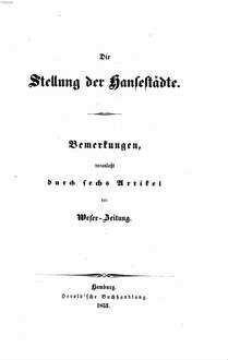 ˜Dieœ Stellung der Hansestädte. [1], Bemerkungen veranlaßt durch sechs Artikel der Weser-Zeitung