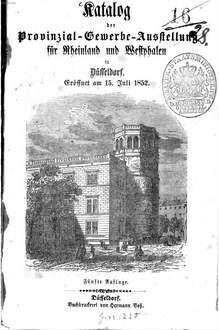 Katalog der Provinzial-Gewerbe-Ausstellung für Rheinland und Westphalen in Düsseldorf : Eröffnet am 15. Juli 1852
