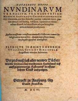 Catalogus novus nundinarum vernalium, Francofurti ad Moenam, Anno M.DCVI. celebratarum ...