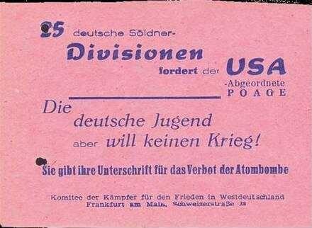 25 deutsche Söldner-Divisionen fordert der USA-Abgeordnete Poage. Die deutsche Jugend aber will keinen Krieg! Sie gibt ihre Unterschrift für das Verbot der Atombombe. (Komitee der Kämpfer für den Frieden)
