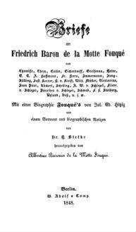 Briefe an Friedrich Baron de la Motte Fouqué: von Chamisso, Chezy, Collin ...