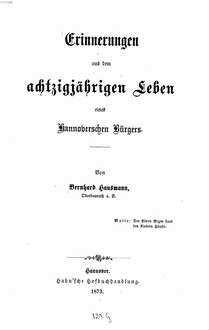 Erinnerungen aus dem achtzigjährigen Leben eines Hannoverschen Bürgers : (Autobiographie)