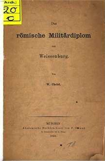 ˜Dasœ römische Militärdiplom von Weissenburg