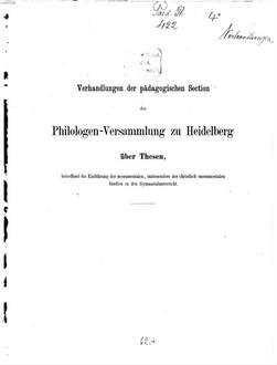 Verhandlungen der pädagogischen Section der Philologen-Versammlung zu Heidelberg über Thesen, betreffend die Einführung der monumentalen, insbesondere der christlich-monumentalen Studien in den Gymnasialunterricht