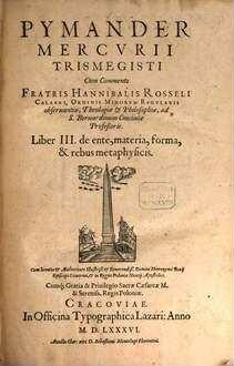 Pymander. 3, De ente, materia, forma, & rebus metaphysicis
