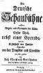 ˜Dieœ Deutsche Schaubühne. 1, Nach den Regeln und Exempeln der Alten ; nebst einer Vorrede und des Erzbischofs von Fenelon Gedanken von der Tragödie und Comödie