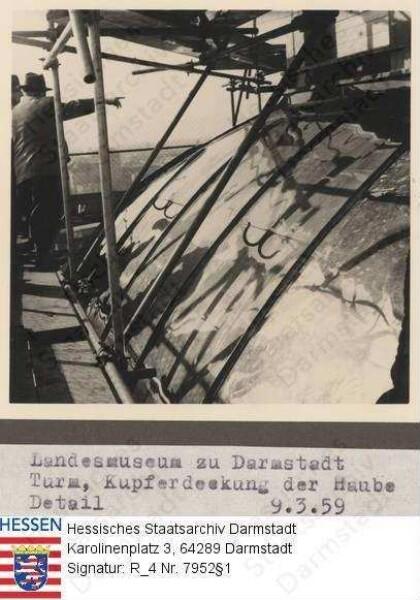 Darmstadt, Hessisches Landesmuseum / Bild 1: Kupferabdeckung an der Haube / Bild 2: Kupferabdeckung an der Spitze / Bild 3: Vergoldete Turmspitze