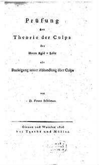 Prüfung der Theorie der Culpa des Herrn Egid. v. Löhr : als Bestätigung seiner Abhandlung über Culpa